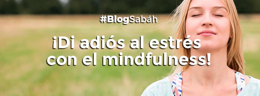 ¡Di adiós al estrés con mindfulness!